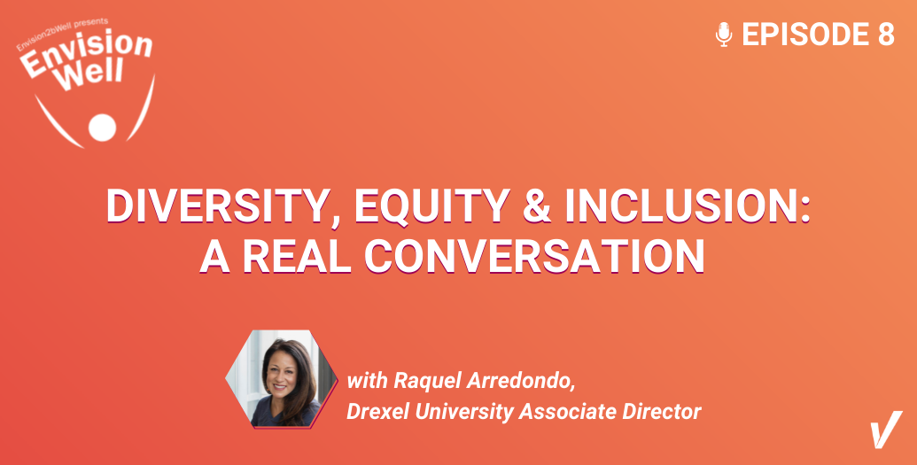 Episode 8: A Real Conversation About Diversity, Equity and Inclusion